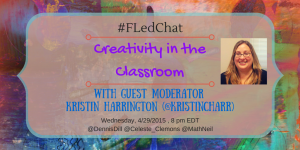 Creativity in Classroom #FLedChat